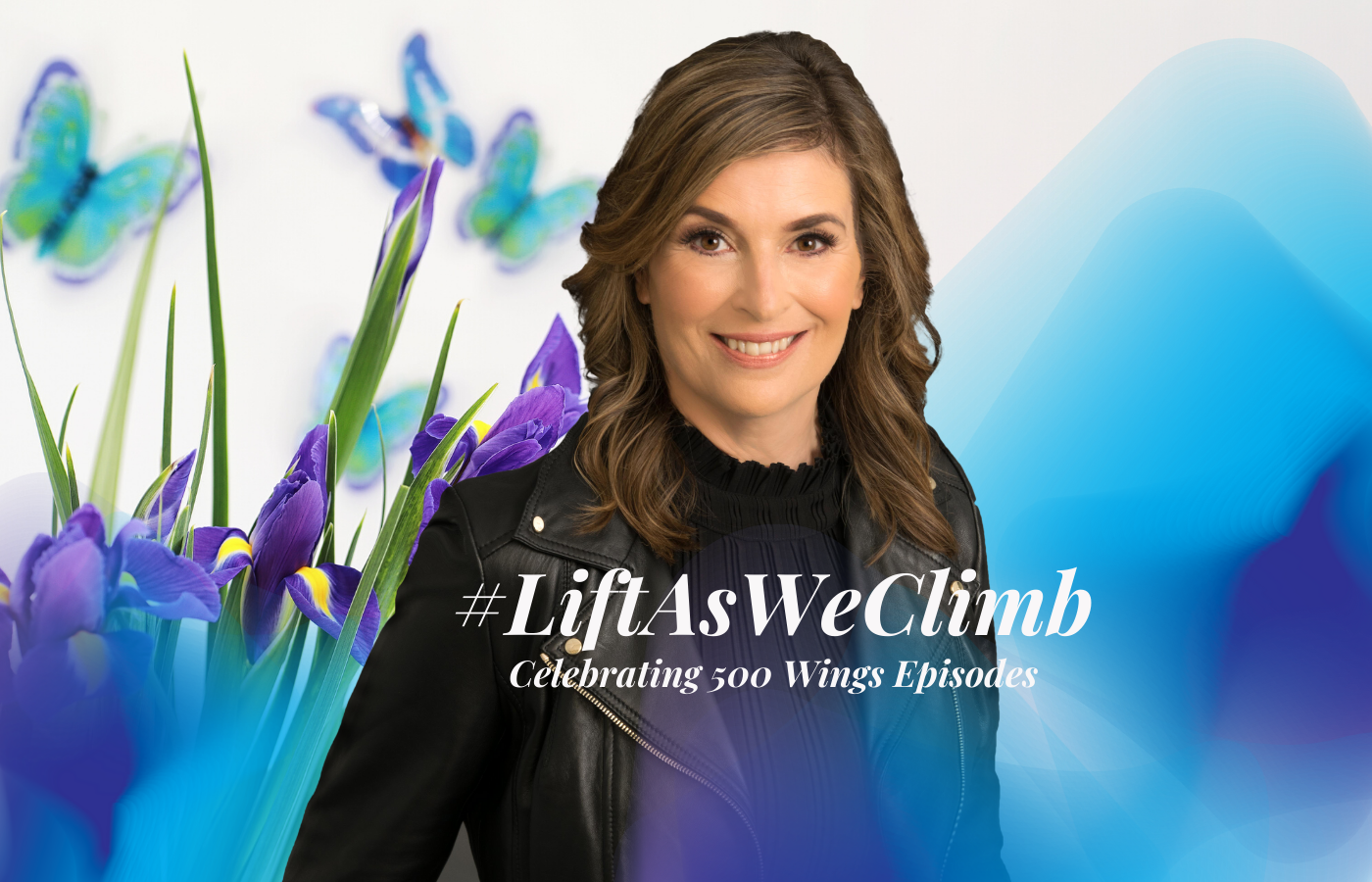 #LiftAsWeClimb – Celebrating 500 Episodes of Wings of Inspired Business